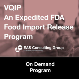 VQIP An Expedited FDA Food Import Release Program