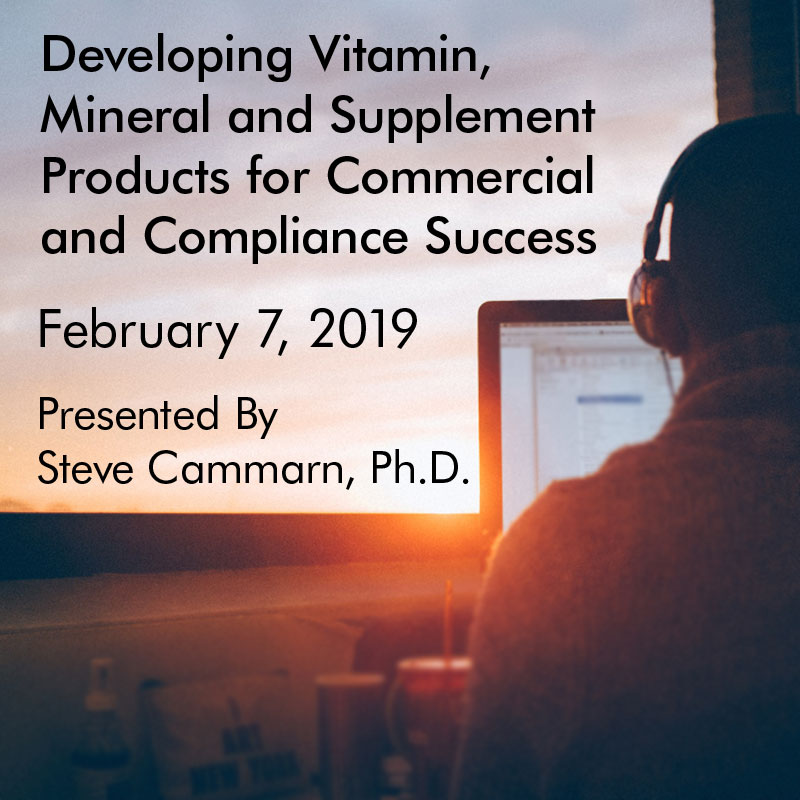 Developing Vitamin, Mineral and Supplement Products for Commercial and Compliance Success