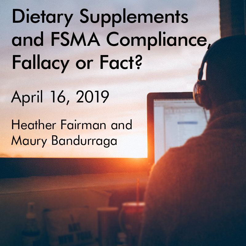 Dietary Supplements and FSMA, Fallacy or Fact?