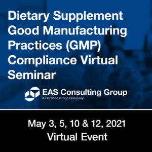 Dietary Supplement Good Manufacturing Practices (GMP) Compliance Virtual Seminar