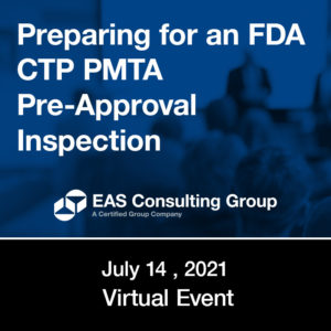 Seminar Preparing for an FDA CTP PMTA Pre Approval Inspection