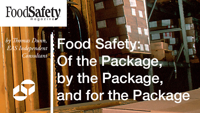 Food Safety – Of the Package, By the Package and For the Package